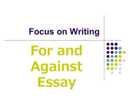 Five Steps to Writing a Good For and Against Essay Blog